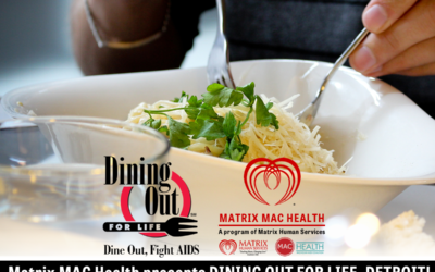Matrix MAC Health presents DINING OUT FOR LIFE DETROIT on 4.27.2017