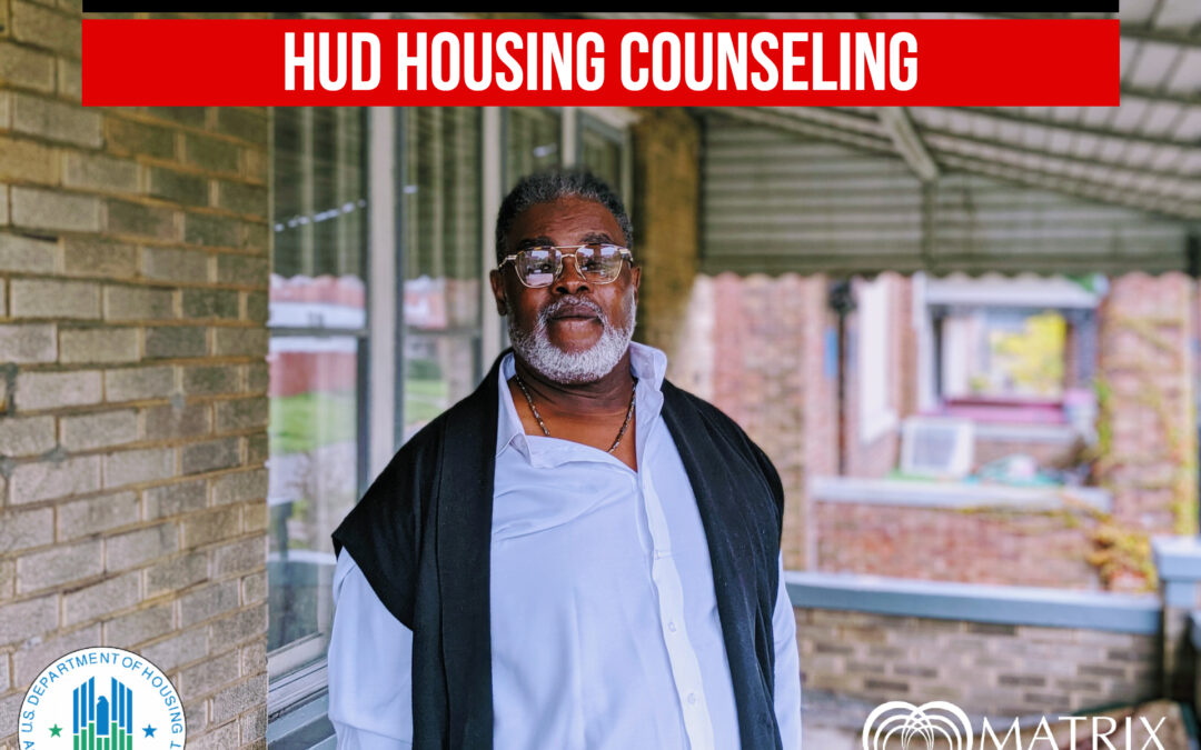 Matrix Human Services Becomes A Certified HUD Local Housing Counseling Agency